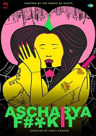 Ascharya Fuck It 2017 Full Hindi Movie Download HDRip 1080p