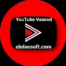 تحميل يوتيوب فانسيد 2021 YouTube Vanced للاندرويد