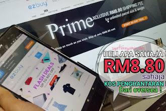EZBUY Prime : Beli apa sahaja dengan kos penghantaran hanya RM8.80 dari luar negara !