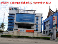 Bank BNI - Cabang Solok (Frontliner & Back Office) Close 30 Nov 2017
