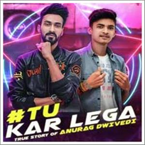 Tu Kar Lega (2019) Indian Pop