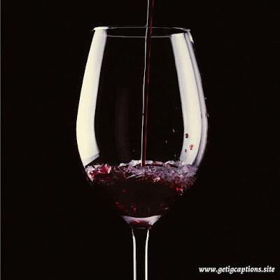 Wine Captions,Instagram Wine Captions,Wine Captions For Instagram