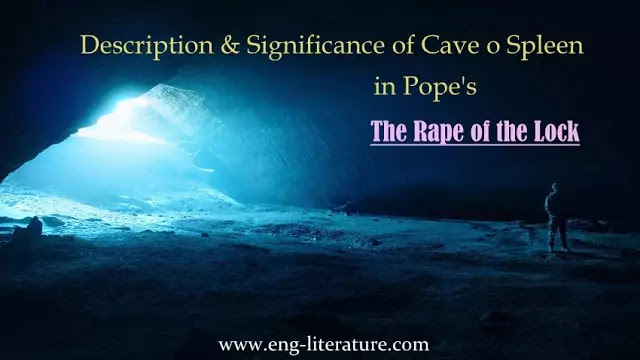 "Description and Significance of Cave of Spleen in Pope's ""The Rape of the Lock"""