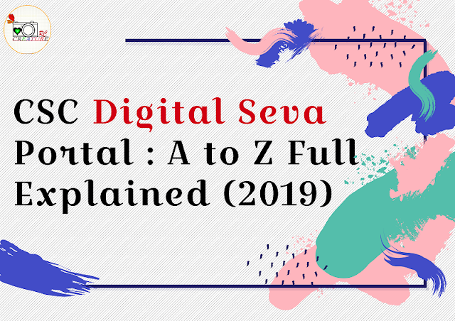 CSC Registration & Digital Seva Portal : A to Z Full Explained (2019)