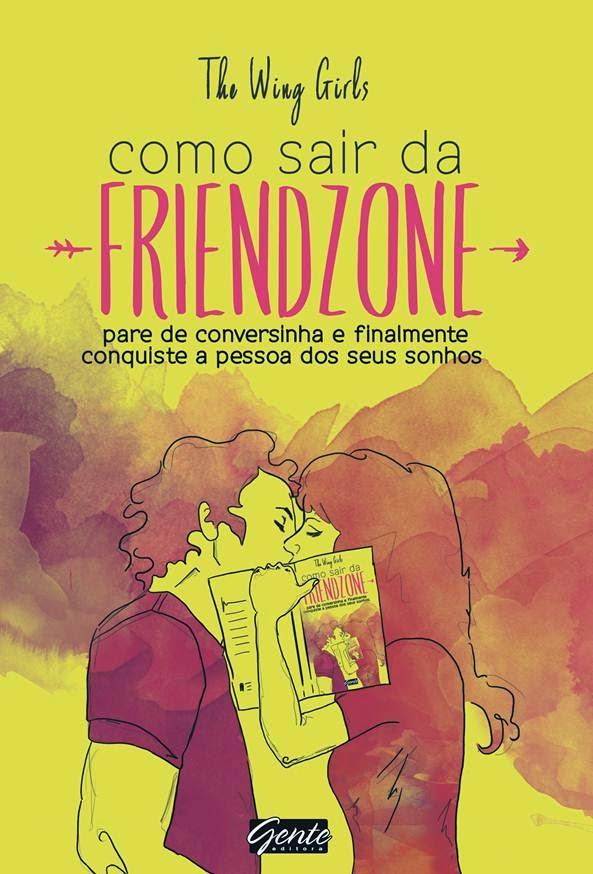 http://www.editoragente.com.br/livro/291/como-sair-da-friend-zone