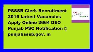 PSSSB Clerk Recruitment 2016 Latest Vacancies Apply Online 2664 DEO Punjab PSC Notification @ punjabsssb.gov. in