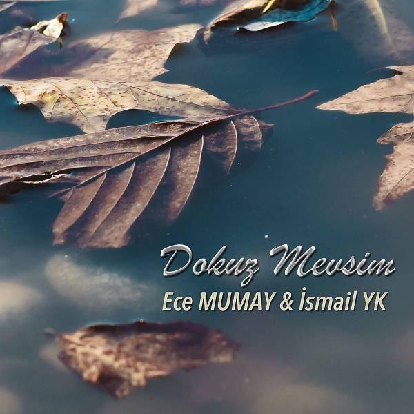 Ece Mumay, İsmail YK - Dokuz Mevsim (Akustik) 2021 indir