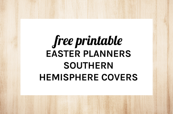 Free Printable Easter Planners - Southern Hemisphere Covers by Eliza Ellis