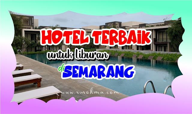 hotel terbaik untuk liburan di Semarang