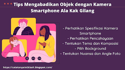 Tips Mengabadikan Objek dengan Kamera Smartphone ala Kak Gilang
