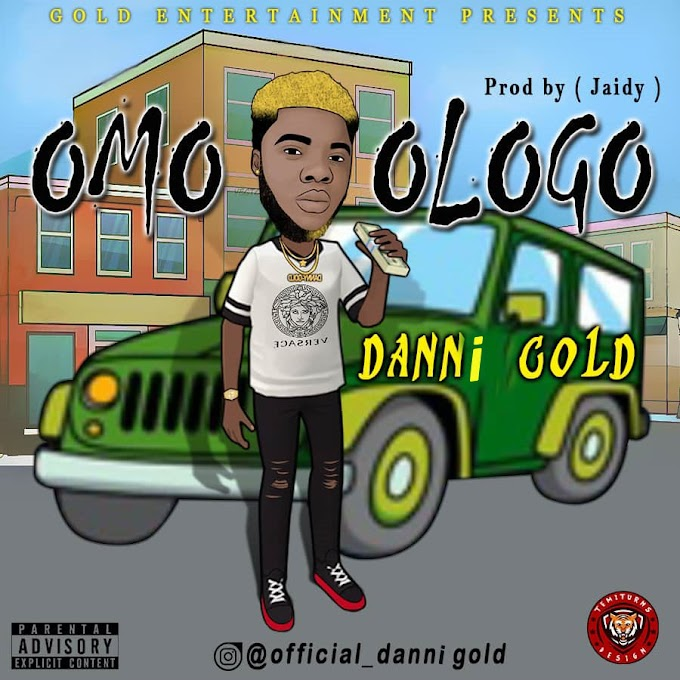 Danni Gold – Omo Ologo (Official Audio/Video)