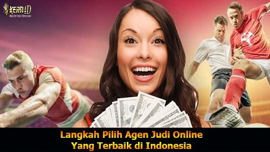 Langkah Pilih Agen Judi Online Yang Terbaik di Indonesia