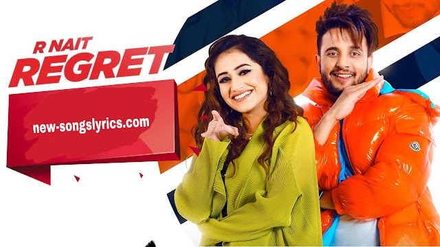 Regret  Lyrics R Nait Punjabi Song 2020 |Punjabi song Lyrics