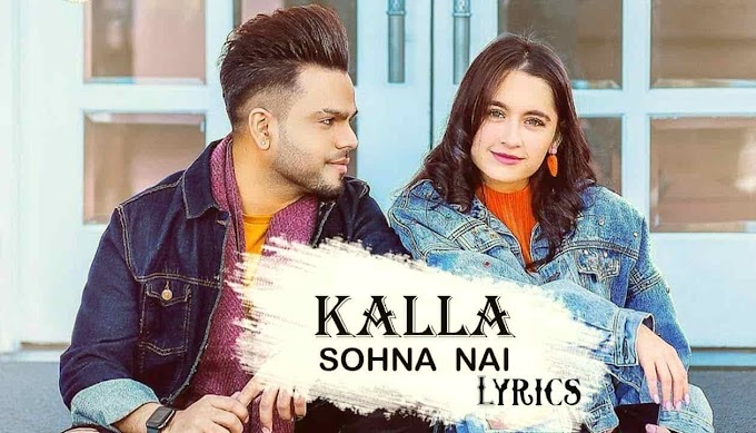 Kalla Sohna Nai Lyrics By AKHIL ft. Sanjeeda Sheikh, Babbu, MixSingh