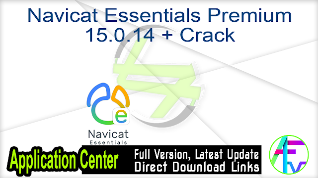 Navicat Essentials Premium 15.0.14 + Crack