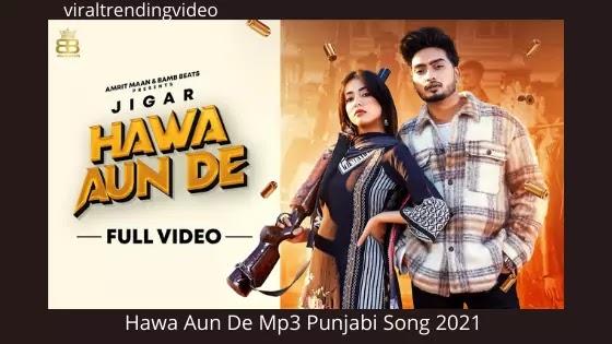 Hawa Aun De Mp3 Punjabi Song 2021