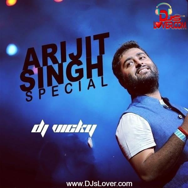 Arijit Singh Special DJ Vicky | Hindi Song