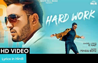 हार्ड वर्क Hard Work Lyrics in Hindi | R Nait