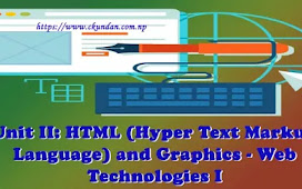 Unit II: HTML (Hyper Text Markup Language) and Graphics - Web Technologies I