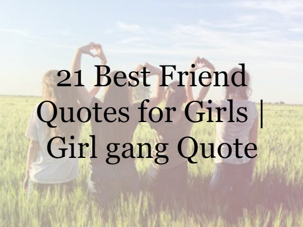 21 Best Friend Quotes for Girls | Girl gang Quote (2020)
