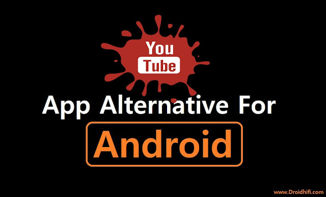 Youtube App Alternative for Android