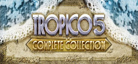 TROPICO 5 : COMPLETE EDITION
