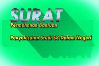 Surat Permohonan Bantuan Penyelesaian Studi S3 Dalam Negeri