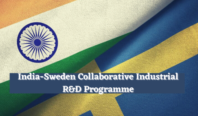 DST: India-Sweden Collaborative Industrial R&D Programme – 2021