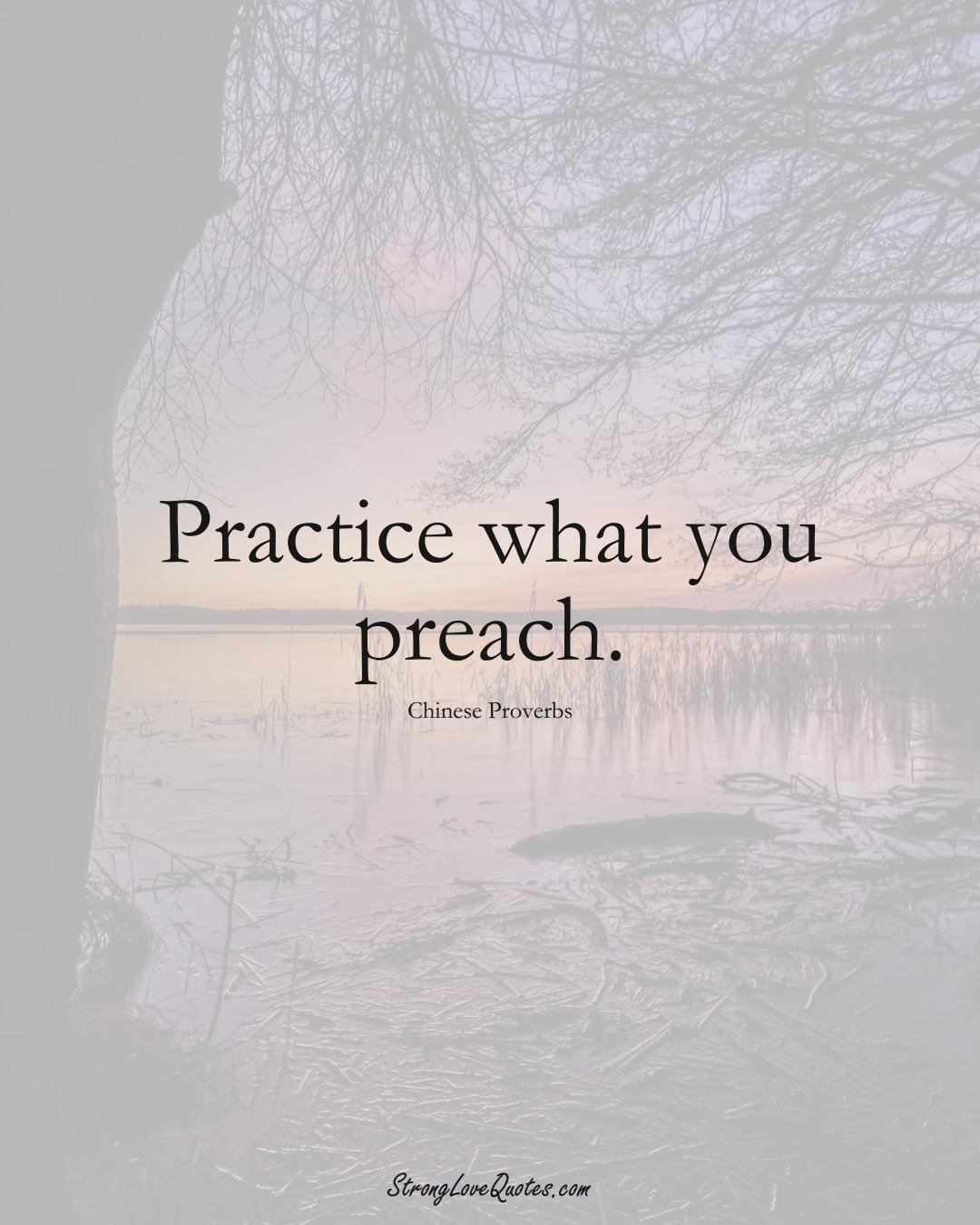 Practice what you preach. (Chinese Sayings);  #AsianSayings