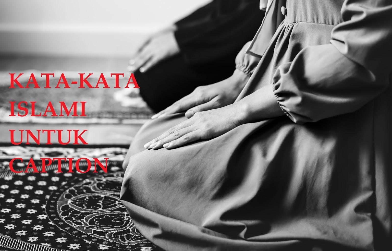 kumpulan quotes nuansa islami untuk caption alfabetis
