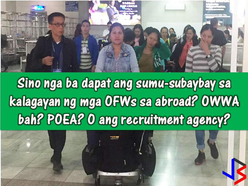When the Overseas Filipino Workers (OFW) got unlucky or worst died while working abroad because of maltreatment or abuse, it is very normal for a family to seek justice and asked who's in charge in the monitoring of the condition or the situation of the Filipino worker while working in a foreign land?  Why is it that there is no help extended to the worker in that dire situation in spite of many agencies being tasked to do so?   Read more: http://www.jbsolis.com/2018/03/who-should-monitor-ofws-welfare-poea-or-the-recruitment-agency.html#ixzz59KKCEBZH