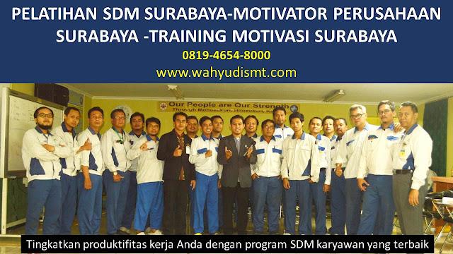 PELATIHAN SDM SURABAYA-MOTIVATOR PERUSAHAAN SURABAYA -TRAINING MOTIVASI SURABAYA, TRAINING MOTIVASI SURABAYA,  MOTIVATOR SURABAYA, PELATIHAN SDM SURABAYA,  TRAINING KERJA SURABAYA,  TRAINING MOTIVASI KARYAWAN SURABAYA,  TRAINING LEADERSHIP SURABAYA,  PEMBICARA SEMINAR SURABAYA, TRAINING PUBLIC SPEAKING SURABAYA,  TRAINING SALES SURABAYA,   TRAINING FOR TRAINER SURABAYA,  SEMINAR MOTIVASI SURABAYA, MOTIVATOR UNTUK KARYAWAN SURABAYA,     INHOUSE TRAINING SURABAYA, MOTIVATOR PERUSAHAAN SURABAYA,  TRAINING SERVICE EXCELLENCE SURABAYA,  PELATIHAN SERVICE EXCELLECE SURABAYA,  CAPACITY BUILDING SURABAYA,  TEAM BUILDING SURABAYA, PELATIHAN TEAM BUILDING SURABAYA PELATIHAN CHARACTER BUILDING SURABAYA TRAINING SDM SURABAYA,  TRAINING HRD SURABAYA,     KOMUNIKASI EFEKTIF SURABAYA,  PELATIHAN KOMUNIKASI EFEKTIF, TRAINING KOMUNIKASI EFEKTIF, PEMBICARA SEMINAR MOTIVASI SURABAYA,  PELATIHAN NEGOTIATION SKILL SURABAYA,  PRESENTASI BISNIS SURABAYA,  TRAINING PRESENTASI SURABAYA,  TRAINING MOTIVASI GURU SURABAYA,  TRAINING MOTIVASI MAHASISWA SURABAYA,  TRAINING MOTIVASI SISWA PELAJAR SURABAYA,  GATHERING PERUSAHAAN SURABAYA,  SPIRITUAL MOTIVATION TRAINING  SURABAYA, MOTIVATOR PENDIDIKAN SURABAYA