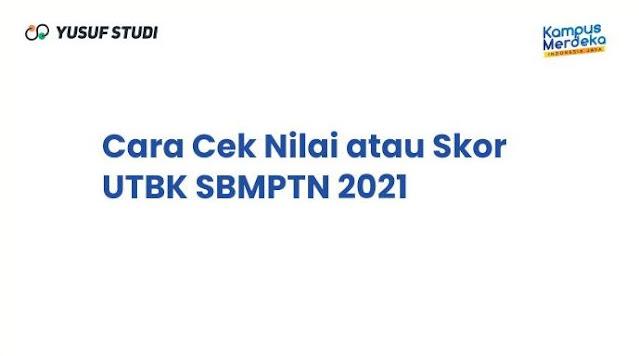 Tutorial Cara Cek dan Melihat Nilai UTBK 2021