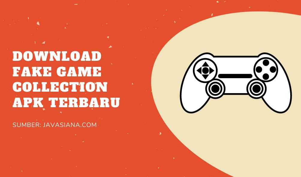 Download Fake Game Collection Apk Terbaru Untuk Android