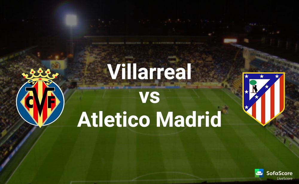 Вильярреал атлетико мадрид онлайн трансляция