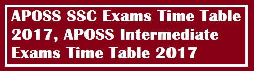 APOSS SSC Exams Time Table 2017, APOSS Intermediate Exams Time Table 2017