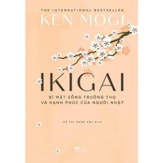 Ikigai - Bí Mật Sống Trường Thọ Và Hạnh Phúc Của Người Nhật ebook PDF EPUB AWZ3 PRC MOBI