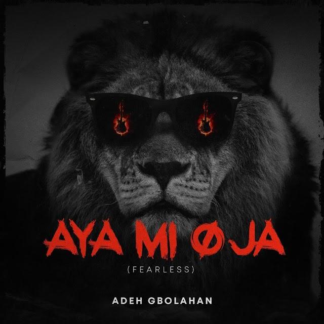 Adeh Gbolahan - Aya Mi o Ja (Audio Download) | #BelieversCompanion