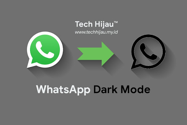 Cara Mengaktifkan WhatsApp Dark Mode - Tech Hijau.my.id