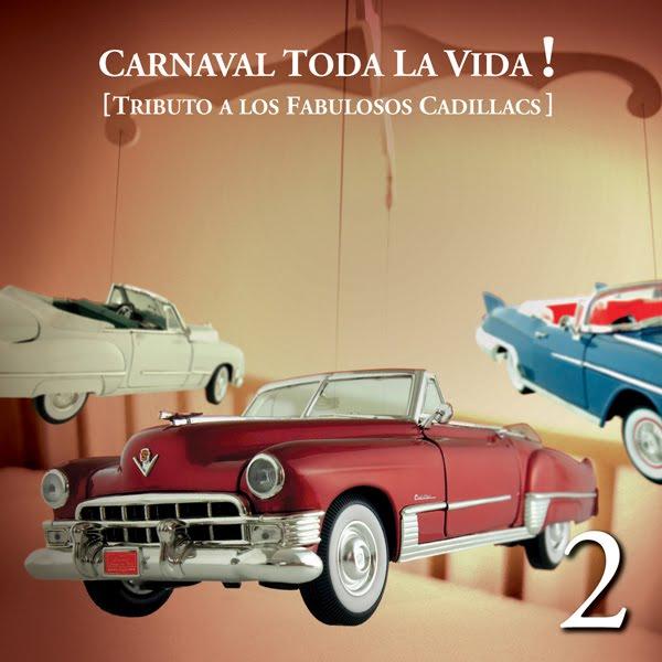 Carnaval Toda la Vida! - Tributo a Los Fabulosos Cadillacs Vol. 2 (2011)