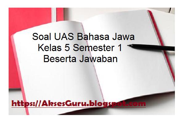 Soal UAS Bahasa Jawa Kelas 5 Semester 1 Beserta Jawaban ...