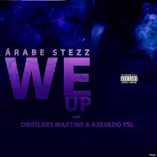 Árabe Stezz Feat. Orifildes Martins & Azevedo Ysl - We Up