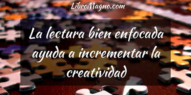 La lectura bien enfocada ayuda a incrementar la creatividad