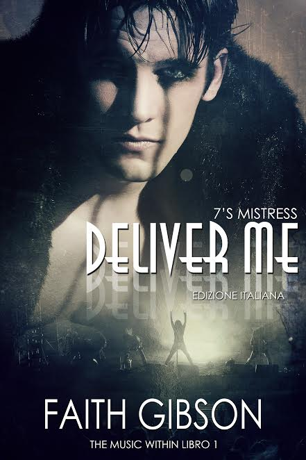 "Recensione: ""Deliver me"" (Serie The Music Whitin #1) di Faith Gibson"