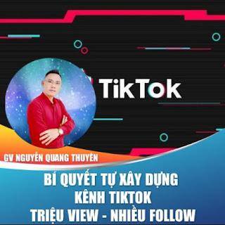 Khóa học trọn đời- Bí quyết giúp bạn tự xây dựng được kênh TIKTOK triệu view- nhiều Follow từ giảng viên Nguyễn Quang Thuyên 5 năm thực chiến ebook PDF EPUB AWZ3 PRC MOBI