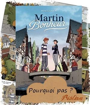 Martin Bonheur Félix Louis BD avis critique chronique Veules