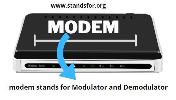 Modem-The modem stands for Modulator and Demodulator