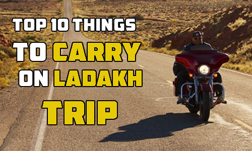 Top 10 things to carry on Ladakh Bike Trip