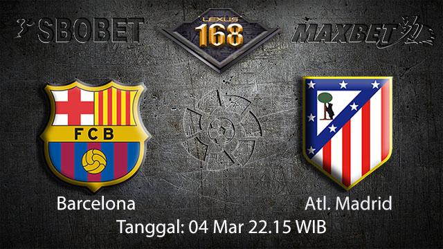 BOLA 88 - PREDIKSI TARUHAN BOLA BARCELONA VS ATL. MADRID 4 MARET 2018 ( SPANISH LA LIGA )