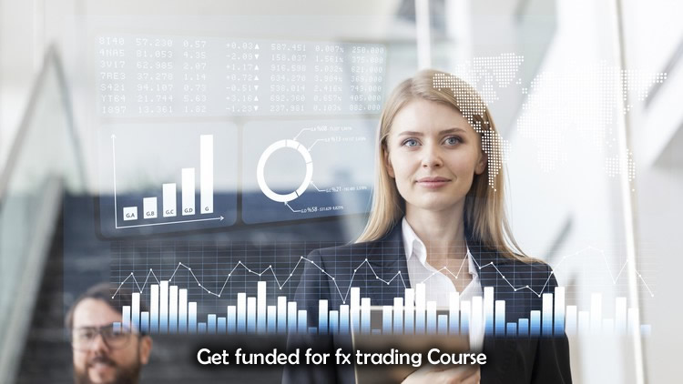 Get funded for fx trading course